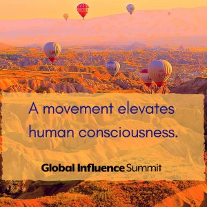 how to start a movement and elevate consciousness